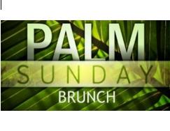 Palm Sunday Brunch, April 14, 2019
