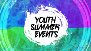 Summer Youth Events 2019